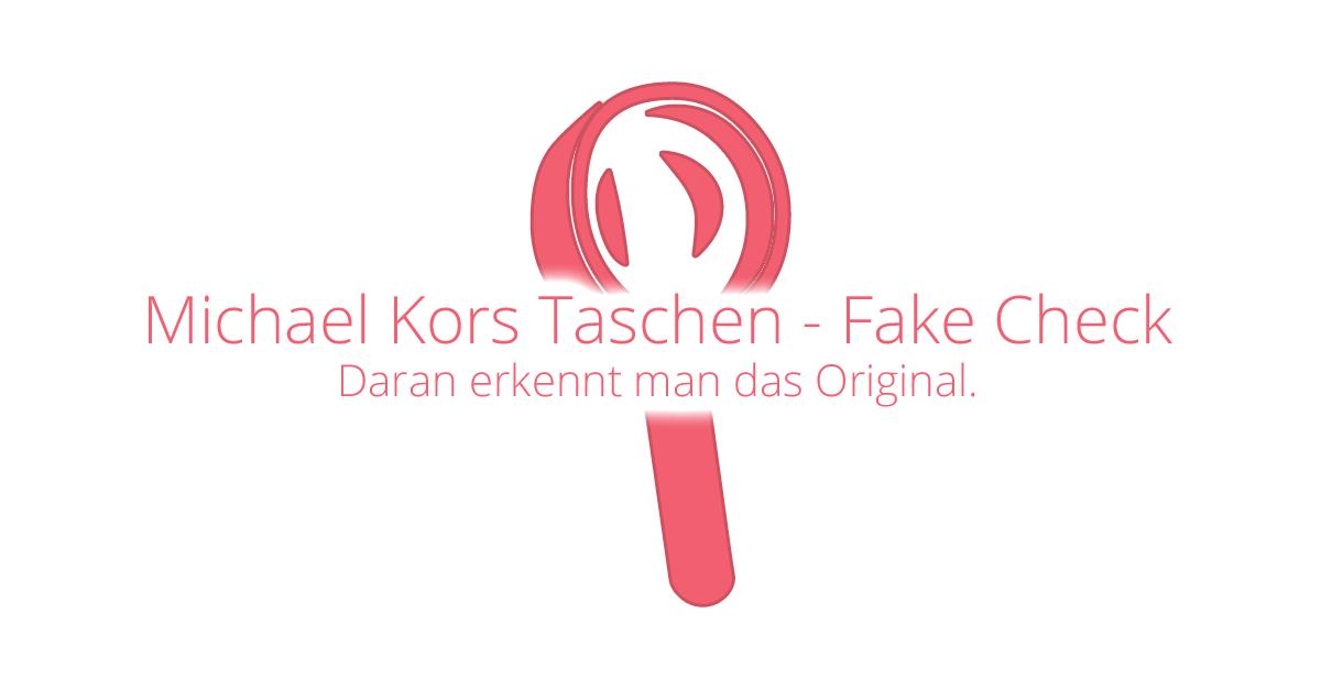9937968bb22ad Michael Kors Taschen  Fake Check - Worauf achten