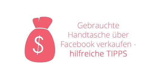 d2f9b1c5a742f Gebrauchte Tasche auf Facebook verkaufen - Tipps!
